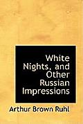 White Nights, and Other Russian Impressions