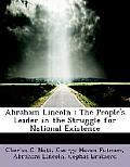 Abraham Lincoln: The People's Leader in the Struggle for National Existence