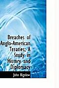 Breaches of Anglo-American Treaties; A Study in History and Diplomacy