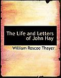 The Life and Letters of John Hay