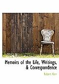 Memoirs of the Life, Writings, & Correspondence