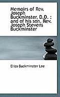 Memoirs of REV. Joseph Buckminster, D.D.: And of His Son, REV. Joseph Stevens Buckminster
