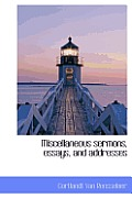 Miscellaneous Sermons, Essays, and Addresses