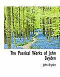 The Poetical Works of John Dryden