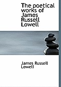 The Poetical Works of James Russell Lowell