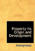 Property Its Origin and Development