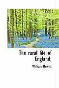 The Rural Life of England;
