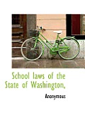 School Laws of the State of Washington,