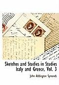 Sketches and Studies in Studies Italy and Greece, Vol. 3