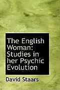 The English Woman: Studies in Her Psychic Evolution