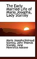 The Early Married Life of Maria Josepha, Lady Stanley