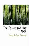 The Forest and the Field