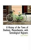 A History of the Town of Duxbury, Massachusetts, with Genealogical Registers