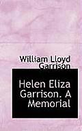 Helen Eliza Garrison. a Memorial