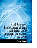 Haud Immemor: Reminiscences of Legal and Social Life in Edinburgh and London, 1850-1900