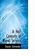 A Half Century of Naval Service