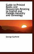 Guide to Printed Books and Manuscripts Relating to English and Foreign Heraldry and Genealogy