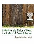 A Guide to the Choice of Books for Students & General Readers