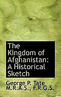 The Kingdom of Afghanistan: A Historical Sketch