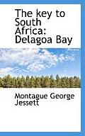 The Key to South Africa: Delagoa Bay