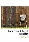 Kant's Ethics. a Critical Exposition