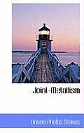Joint-Metallism