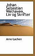 Johan Sebastian Welhaven, LIV Og Skrifter