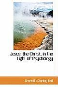Jesus, the Christ, in the Light of Psychology