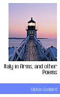 Italy in Arms, and Other Poems