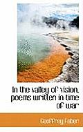 In the Valley of Vision, Poems Written in Time of War