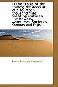 In the Tracks of the Trades; The Account of a Fourteen Thousand Mile Yachting Cruise to the Hawaiis,