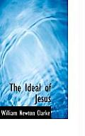 The Ideal of Jesus