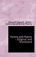 Hymns and Poems: Original and Translated