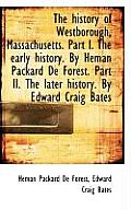 The History of Westborough, Massachusetts. Part I. the Early History. by Heman Packard de Forest. Pa