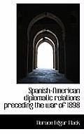 Spanish-American Diplomatic Relations Preceding the War of 1898