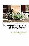The Economic Interpretation of History, Volume I