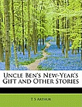 Uncle Ben's New-Year's Gift and Other Stories