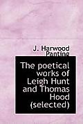 The Poetical Works of Leigh Hunt and Thomas Hood (Selected)
