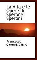 La Vita E Le Opere Di Sperone Speroni