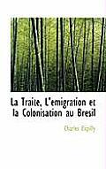 La Traite, L' Migration Et La Colonisation Au Br Sil
