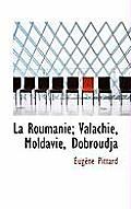 La Roumanie; Valachie, Moldavie, Dobroudja