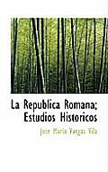 La Republica Romana; Estudios Historicos