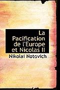 La Pacification de L'Europe Et Nicolas II