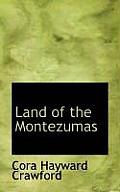 Land of the Montezumas