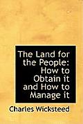 The Land for the People: How to Obtain It and How to Manage It