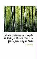 La for T Enchant E Ou Tranquille Et Vif-Argent Dessins Hors Texte Par La Jeune Emy de Wilke