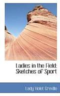 Ladies in the Field: Sketches of Sport