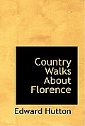 Country Walks about Florence