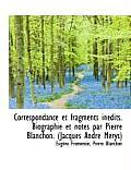 Correspondance Et Fragments in Dits. Biographie Et Notes Par Pierre Blanchon. (Jacques Andr M Rys)