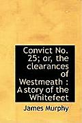 Convict No. 25; Or, the Clearances of Westmeath: A Story of the Whitefeet